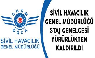 Sivil Havacılık Genel Müdürlüğü Staj Genelgesi Yürürlükten Kaldırıldı