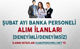 Şubat Ayı Banka Personeli Alım İlanları (Deneyimli, Deneyimsiz)