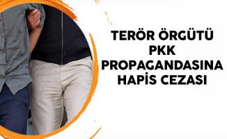 Terör Örgütü PKK Propagandasına Hapis Cezası