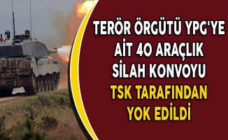 Terör Örgütü YPG'ye Ait 40 Araçlık Silah Konvoyu TSK Tarafından Yok Edildi