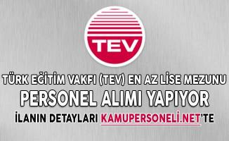 Türk Eğitim Vakfı (TEV) En Az Lise Mezunu Personel Alımı Yapıyor