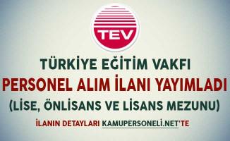 Türk Eğitim Vakfı (TEV) Personel Alım İlanı Yayımladı (Lise, Önlisans ve Lisans Mezunu)