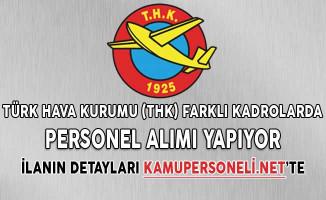 Türk Hava Kurumu (THK) Farklı Kadrolarda Personel Alımı Yapıyor