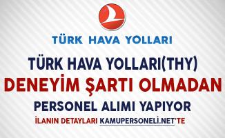 Türk Hava Yolları Deneyim Şartı Olmadan Farklı Kadrolarda Personel Alımı Yapıyor