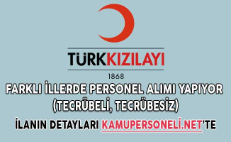 Türk Kızılayı Farklı İllerde Personel Alımı Yapıyor (Tecrübeli, Tecrübesiz)