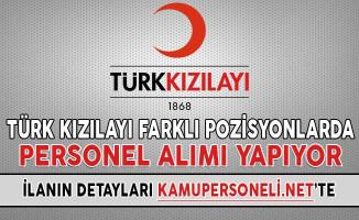 Türk Kızılayı Farklı Pozisyonlarda Personel Alımı Yapıyor