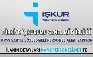 Türkiye İş Kurumu Genel Müdürlüğü KPSS Şartlı Sözleşmeli Personel Alımı Yapıyor