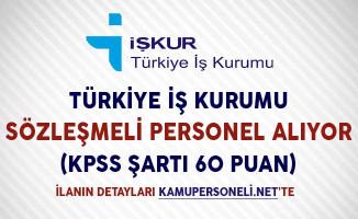 Türkiye İş Kurumu Sözleşmeli Personel Alıyor (KPSS Şartı 60 Puan)