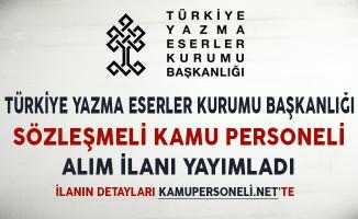 Türkiye Yazma Eserler Kurumu Sözleşmeli Kamu Personeli Alım İlanı Yayımladı