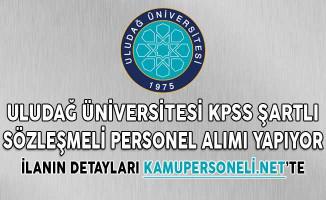 Uludağ Üniversitesi KPSS Şartlı Sözleşmeli Personel Alımı Yapıyor