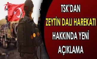 Zeytin Dalı Harekatı Hakkında TSK'den Yeni Duyuru Geldi