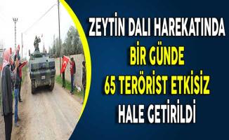Zeytin Dalı Harekatında Bir Günde 65 Terörist Etkisiz Hale Getirildi