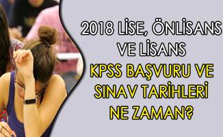 2018 Lise, Önlisans ve Lisans KPSS Başvuru Tarihleri Ne Zaman?