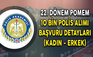 22. Dönem POMEM 10 Bin Polis Alımı Başvuru Detayları (Kadın - Erkek)