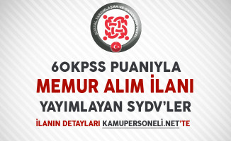 60 KPSS Puanıyla Memur Alım ilanı Yayımlayan SYDV'ler