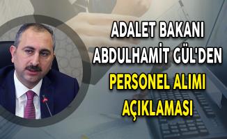 Adalet Bakanı Abdulhamit Gül'den Personel Alımı Açıklaması
