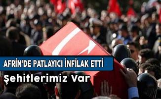 Afrin'de Tuzaklı Patlayıcı İnfilak Etti ! Şehitlerimiz Var