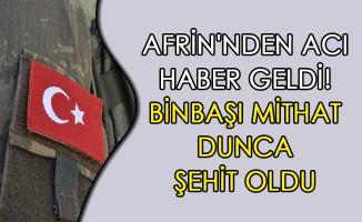 Afrin'nden Acı Haber Geldi! Binbaşı Mithat Dunca Şehit Oldu