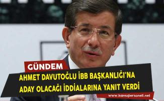 Ahmet Davutoğlu İstanbul Büyükşehir Belediye Başkanlığı'na Aday Olacağı İddialarına Yanıt Verdi