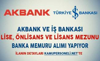 Akbank ve İş Bankası Banka Memuru Alıyor (Lise, Önlisans ve Lisans Mezunu)
