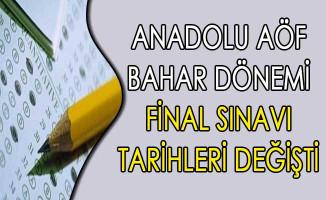 Anadolu AÖF Bahar Dönemi Final Sınavı Tarihleri Değişti