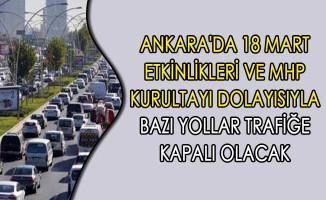 Ankara'da 18 Mart Etkinlikleri ve MHP Kurultayı Dolayısıyla Bazı Yollar Trafiğe Kapalı Olacak