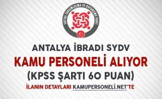 Antalya İbradı SYDV Kamu Personeli Alım İlanı Yayımladı (KPSS Şartı 60 Puan)
