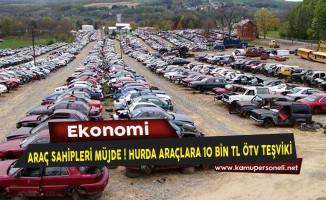 Araç Sahipleri Müjde! Hurda Araçlara 10 Bin TL ÖTV Teşviki Ödeniyor