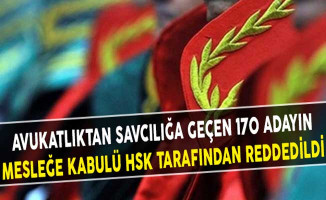 Avukatlıktan Savcılığa Geçen 170 Adayın Mesleğe Kabulü HSK Tarafından Reddedildi