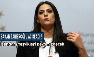 Bakan Sarıeroğlu Açıkladı! İstihdam Teşvikleri Devam Edecek