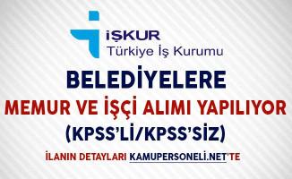 Belediyelere İşçi ve Memur Alımı Yapılıyor (KPSS'li/KPSS Şartsız)