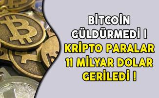Bitcoin Güldürmedi! Kripto Paralar 11 Milyar Dolar Geriledi!