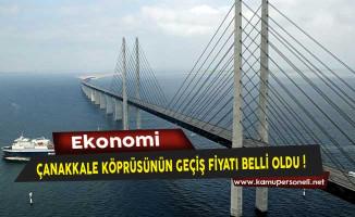 Çanakkale Köprüsünün Geçiş Fiyatı Belli Oldu!