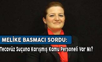 CHP Milletvekili Basmacı Sordu: Cinsel İstismar Suçuna Karışan Kamu Personeli Var Mı?