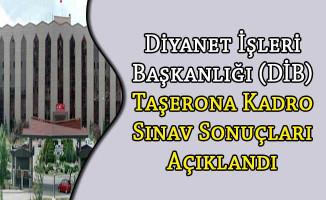 Diyanet İşleri Başkanlığı (DİB) Taşerona Kadro Sınav Sonuçları Açıklandı
