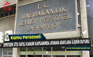 DPB'den 3713 Sayılı Kanun Kapsamında Atanan Adaylara İlişkin Duyuru