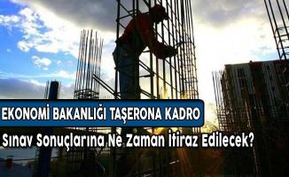 Ekonomi Bakanlığı Taşerona Kadro Sınav Sonuçlarına İtirazlar Ne Zaman Yapılacak?