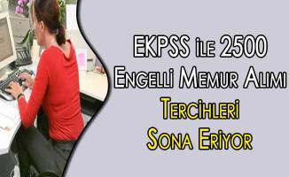 EKPSS ile 2500 Engelli Memur Alımı Tercihleri Sona Eriyor