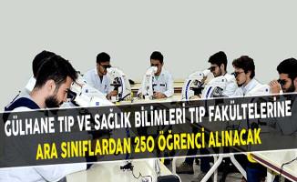 Gülhane Tıp Ve Sağlık Bilimleri Tıp Fakültelerine Ara Sınıflardan 250 Öğrenci Alınacak