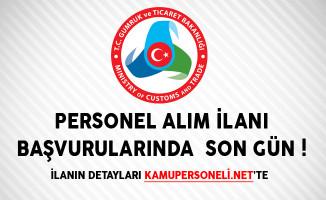 Gümrük ve Ticaret Bakanlığı Personel Alım İlanı Başvurularında Son Gün! (KPSS Puanlı)