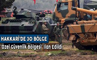 Hakkari'de 30 Bölge Özel Güvenlik Bölgesi İlan Edildi