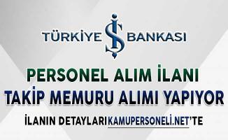 İş Bankası Personel Alımı Başvurularında Son Günler !