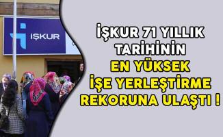 İŞKUR 71 Yıllık Tarihinin En Yüksek İşe Yerleştirme Rekoruna Ulaştı!