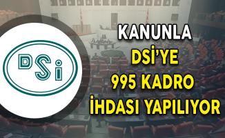Kanunla DSİ'ye 995 Kadro İhdası Yapılıyor