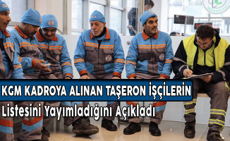 KGM Kadroya Alınan Taşeron İşçilerin Listesini Yayımladı