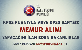 KPSS Puanıyla ve KPSS Şartsız Memur Alımı Yapan Bakanlıklar