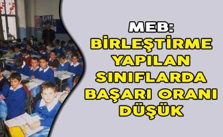MEB: Birleştirme Yapılan Sınıflarda Başarı Oranı Düşük