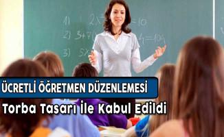 MEB Ücretli Öğretmen Düzenlemesi Torba Tasarıda Kabul Edildi