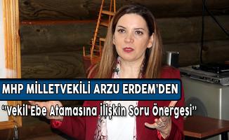 MHP Milletvekili Arzu Erdem'den Vekil Ebe Kadrosuna İlişkin Soru Önergesi