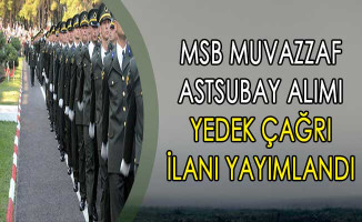 Milli Savunma Bakanlığı (MSB) Muvazzaf Astsubay Alımı Yedek Çağrı İlanı Yayımlandı